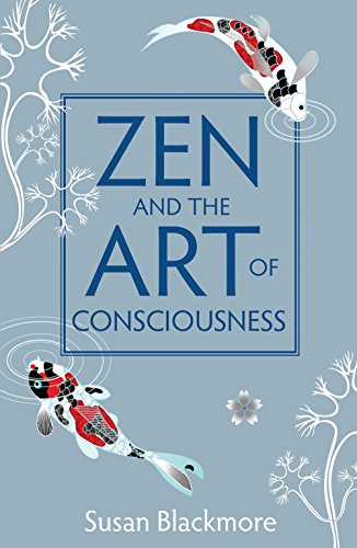 Zen and the Art of Consciousness von Oneworld Publications