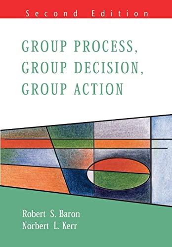 Group Process, Group Decision, Group Action (Mapping Social Psychology Andhealth) von Open University Press