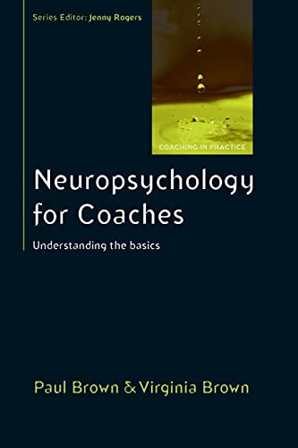 Neuropsychology For Coaches: Understanding The Basics (Coaching in Practice) von Open University Press