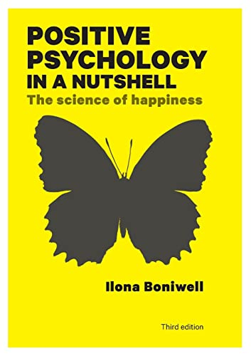 Positive Psychology In A Nutshell: The Science Of Happiness von Open University Press