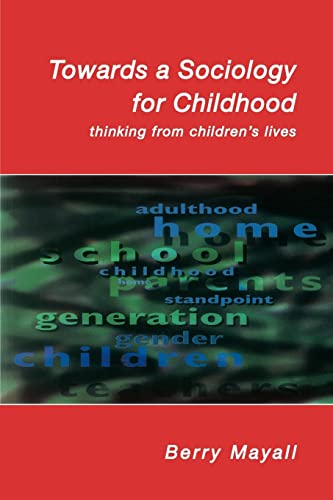 Towards A Sociology For Childhood: Thinking from Children's Lives von Open University Press