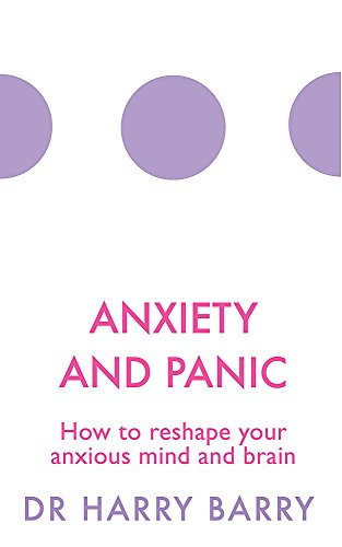 Anxiety and Panic: How to reshape your anxious mind and brain (The Flag Series, Band 1) von Orion Spring