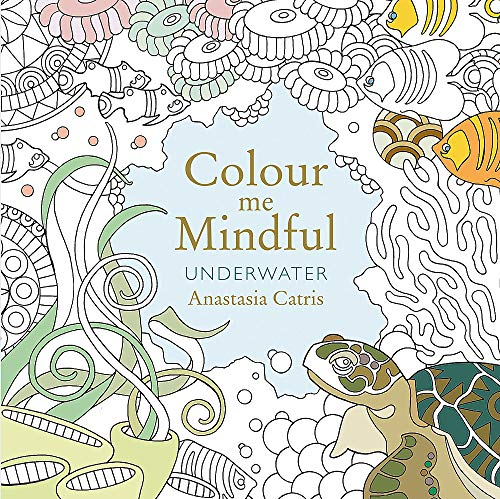 Colour Me Mindful: Underwater (Colour Me Mindful Colouring Bk) von Orion