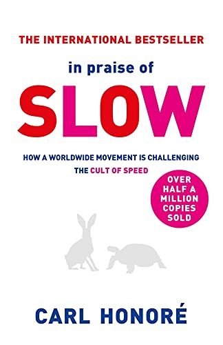 In Praise of Slow: How a Worldwide Movement is Challenging the Cult of Speed von Orion