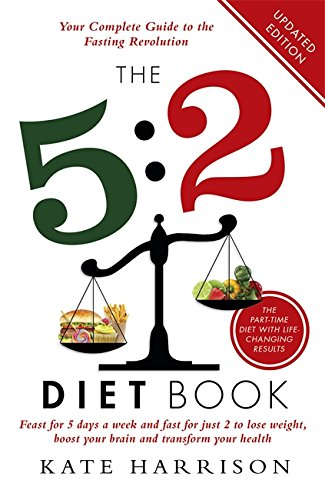 The 5:2 Diet Book: Feast for 5 Days a Week and Fast for 2 to Lose Weight, Boost Your Brain and Transform Your Health von Orion