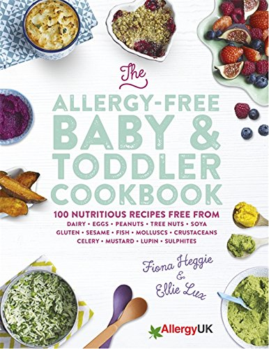 The Allergy-Free Baby & Toddler Cookbook: 100 delicious recipes free from dairy, eggs, peanuts, tree nuts, soya, gluten, sesame and shellfish von Orion