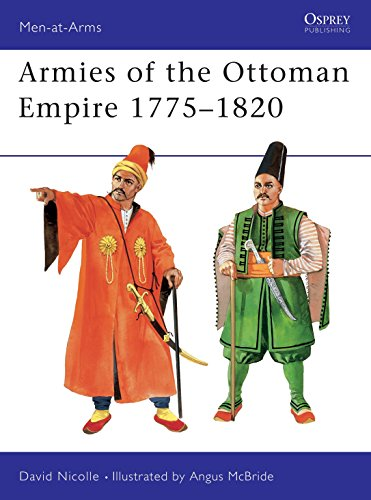 Armies of the Ottoman Empire 1775-1820 (Men-at-Arms, Band 314) von Osprey Publishing