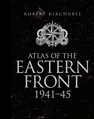 Atlas of the Eastern Front: 1941–45 (General Military) von Osprey Publishing