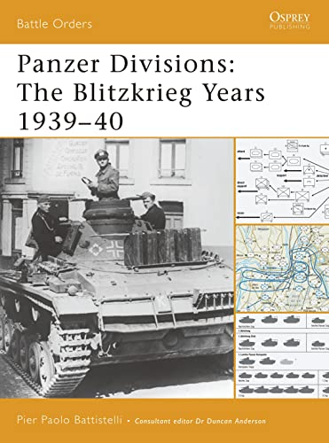 Panzer Divisions: The Blitzkrieg Years 1939-40 (Battle Orders, Band 32) von Osprey Publishing
