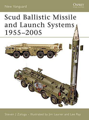 Scud Ballistic Missile and Launch Systems 1955-2005 (New Vanguard, Band 120) von Osprey Publishing