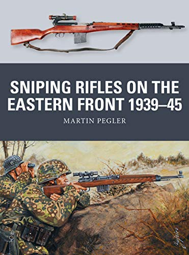 Sniping Rifles on the Eastern Front 1939–45 (Weapon, Band 67) von Osprey Publishing