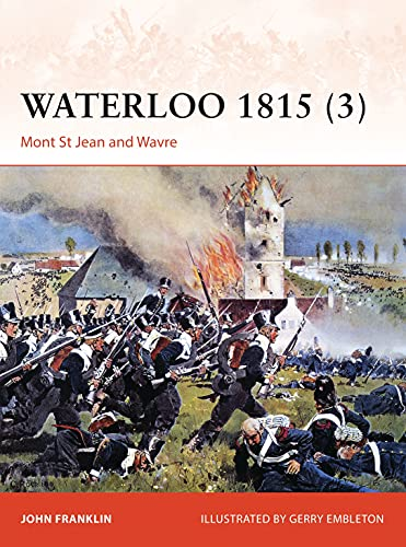 Waterloo 1815 (3): Mont St Jean and Wavre (Campaign, Band 280) von Osprey Publishing