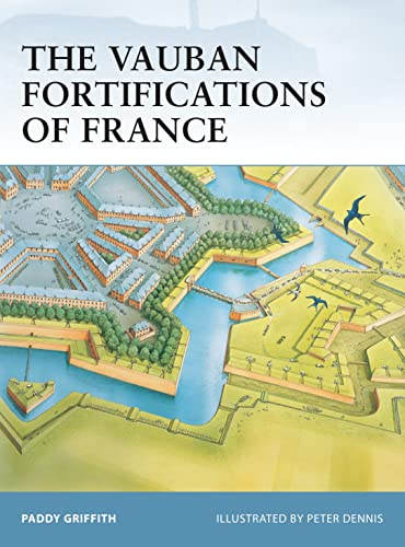 The Vauban Fortifications of France (Fortress, Band 42) von Osprey Publishing