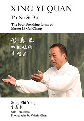 Xing Yi Quan Tu Na Si Ba: The Four Breathing Forms of Master Li GUI Chang von OUTSKIRTS PR