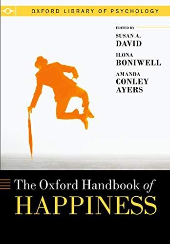 Oxford Handbook of Happiness (Oxford Library of Psychology) von OUP Oxford