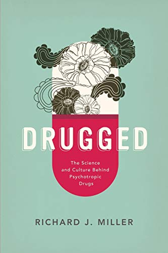 Drugged: The Science and Culture Behind Psychotropic Drugs von Oxford University Press