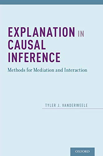 Explanation in Causal Inference: Methods for Mediation and Interaction von OXFORD UNIV PR
