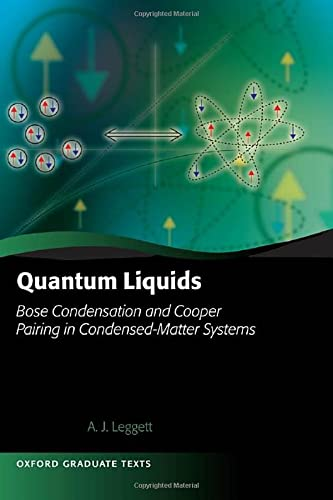 Quantum Liquids: Bose Condensation and Cooper Pairing in Condensed-matter Systems (Oxford Graduate Texts) von Oxford University Press