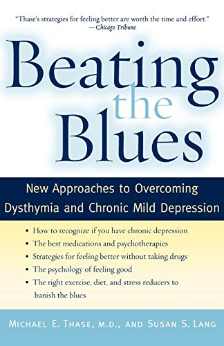 Beating the Blues: New Approaches to Overcoming Dysthymia and Chronic Mild Depression von Oxford University Press, U.S.A.