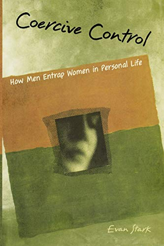 Coercive Control: How Men Entrap Women in Personal Life (Interpersonal Violence) von Oxford University Press, U.S.A.