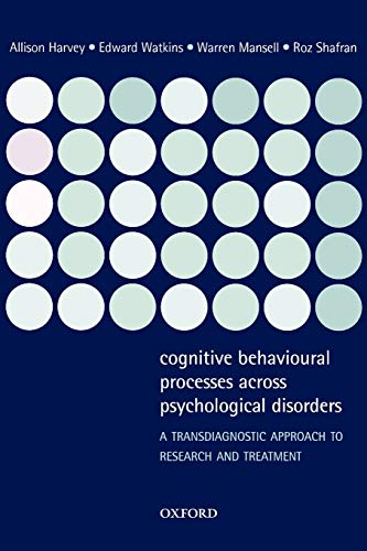 Cognitive Behavioural Processes Across Psychological Disorders: A Transdiagnostic Approach To Research And Treatment von Oxford University Press, U.S.A.