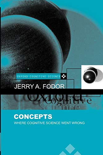 Concepts: Where Cognitive Science Went Wrong (Oxford Cognitive Science) (Oxford Cognitive Science Series) von Oxford University Press, U.S.A.