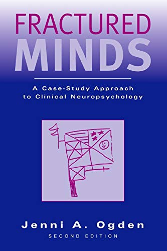 Fractured Minds: A Case-Study Approach to Clinical Neuropsychology von Oxford University Press, U.S.A.