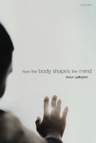 How the Body Shapes the Mind von Oxford University Press, U.S.A.