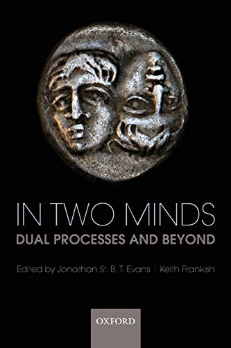 In Two Minds: Dual Processes and Beyond von Oxford University Press, U.S.A.