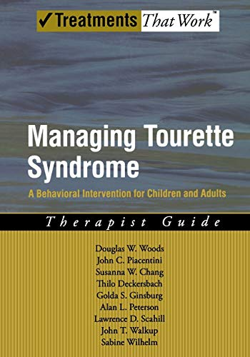 Managing Tourette Syndrome: A Behavioral Intervention for Children and Adults Therapist Guide (Treatments That Work) von Oxford University Press, U.S.A.
