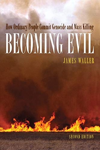 Becoming Evil: How Ordinary People Commit Genocide and Mass Killing: How Ordinary People Commit Genocide and Mass Murder von Oxford University Press, USA