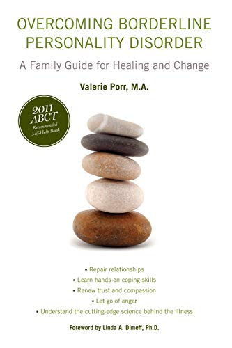 Overcoming Borderline Personality Disorder: A Family Guide for Healing and Change von Oxford University Press, USA
