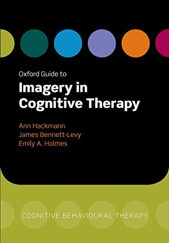 Oxford Guide to Imagery in Cognitive Therapy (Oxford Guides in Cognitive Behavioural Therapy) von Oxford University Press, USA