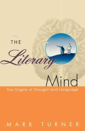 The Literary Mind: The Origins of Thought and Language von Oxford University Press, USA