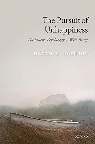 The Pursuit of Unhappiness: The Elusive Psychology of Well-Being von Oxford University Press, USA