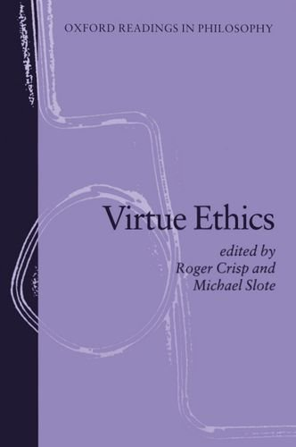 Virtue Ethics (Oxford Readings in Philosophy) von Oxford University Press, USA