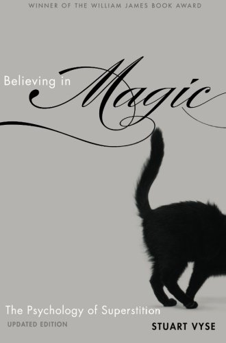Believing in Magic: The Psychology Of Superstition - Updated Edition von Oxford University Press, Usa