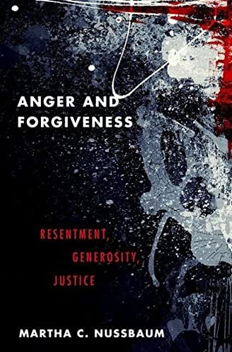 Anger and Forgiveness: Resentment, Generosity, and Justice von Oxford University Press Inc