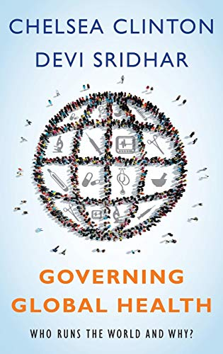 Governing Global Health: Who Runs the World and Why? von Oxford University Press Inc