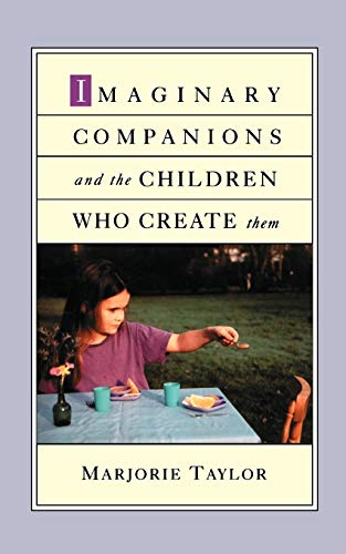 Imaginary Companions and the Children Who Create Them von Oxford University Press USA