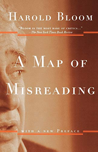 A Map of Misreading: With a New Preface von Oxford University Press