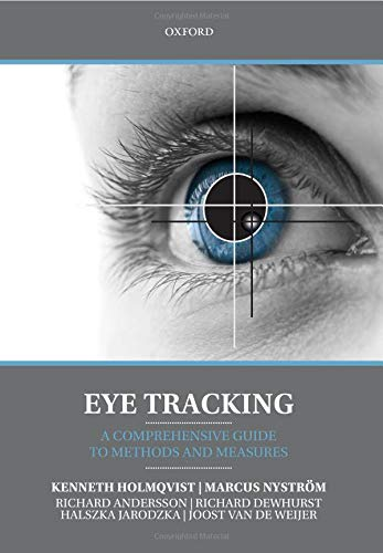 Eye Tracking: A comprehensive guide to methods and measures von OUP Oxford