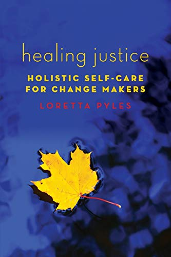 Healing Justice: Holistic Self-Care for Change Makers von Oxford University Press