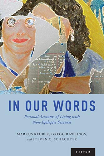 In Our Words: Personal Accounts of Living with Non-Epileptic Seizures (The Brainstorms Series) von Oxford University Press