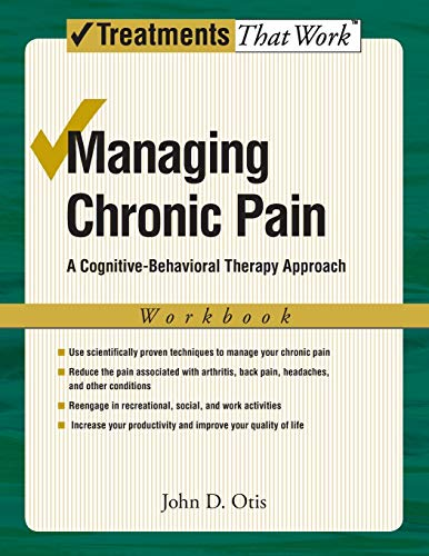 Managing Chronic Pain: A Cognitive-Behavioral Therapy Approach Workbook (Treatments That Work) von Oxford University Press
