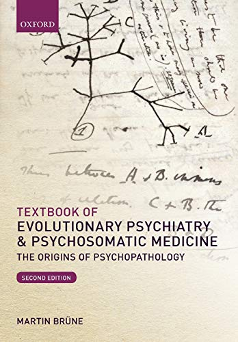 Textbook of Evolutionary Psychiatry and Psychosomatic Medicine: The Origins of Psychopathology von Oxford University Press