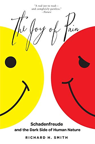 The Joy of Pain: Schadenfreude And The Dark Side Of Human Nature von Oxford University Press