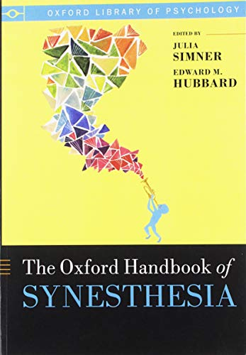 The Oxford Handbook of Synesthesia (Oxford Library of Psychology) von OUP Oxford