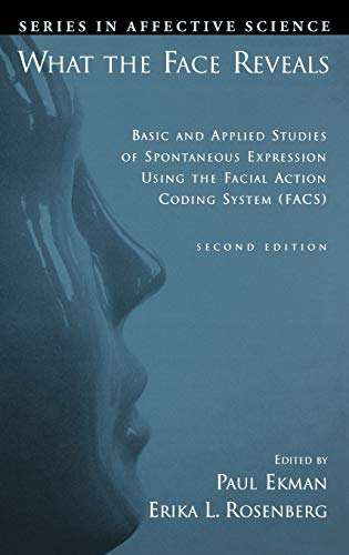 What the Face Reveals: Basic and Applied Studies of Spontaneous Expression Using the Facial Action Coding System (FACS) (Series in Affective Science) von Oxford University Press