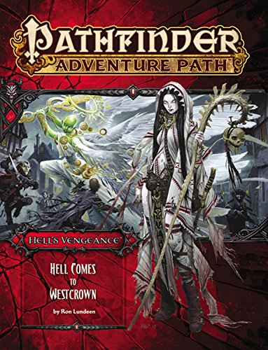 Pathfinder Adventure Path: Hell's Vengeance Part 6 - Hell Comes to Westcrown (Pathfinder Adventure Path, 6) von Paizo Inc.